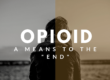 "Opioid - a means to the ""end"""